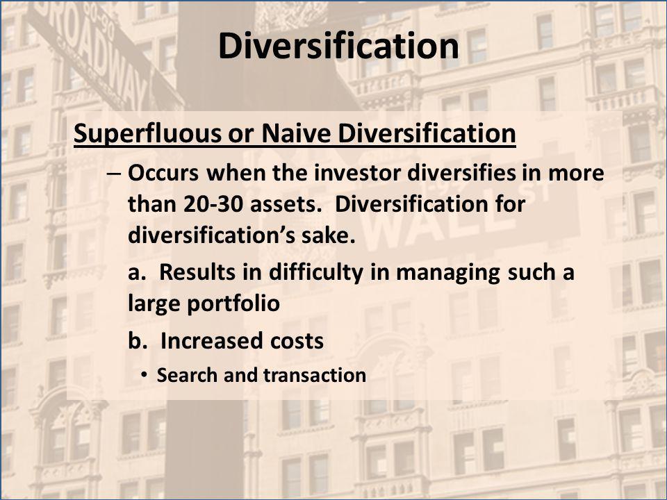 Diversification Superfluous or Naive Diversification