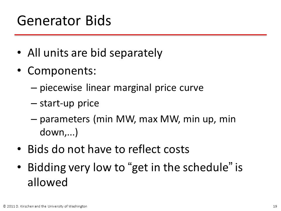 Generator Bids All units are bid separately Components: