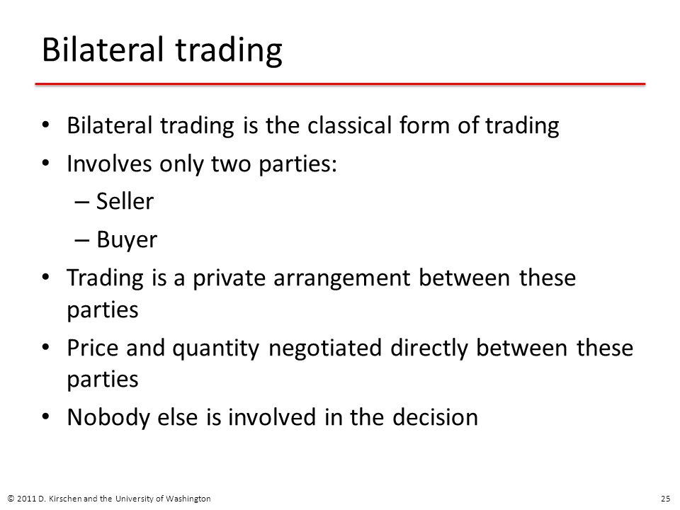 Bilateral trading Bilateral trading is the classical form of trading