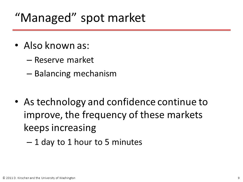 Managed spot market Also known as: