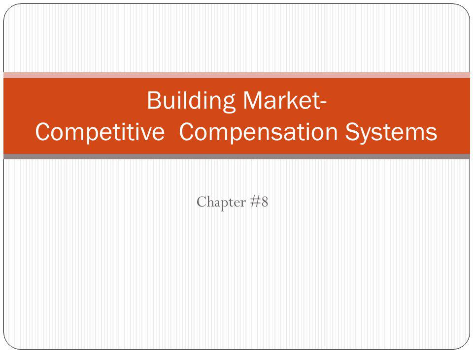 Building Market- Competitive Compensation Systems