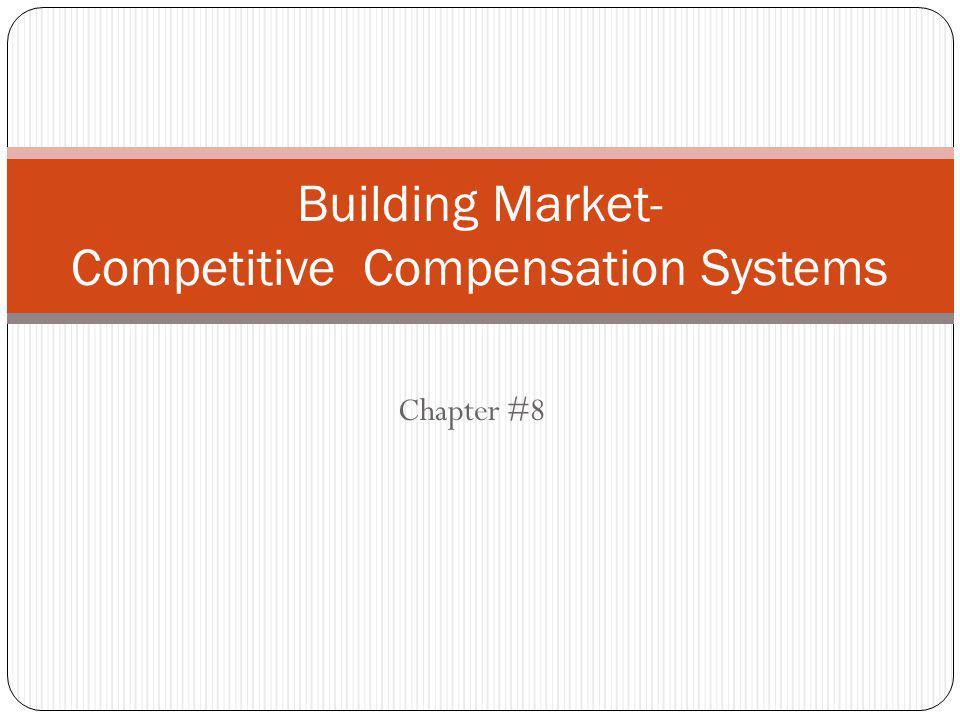 Building Market- Competitive Compensation Systems