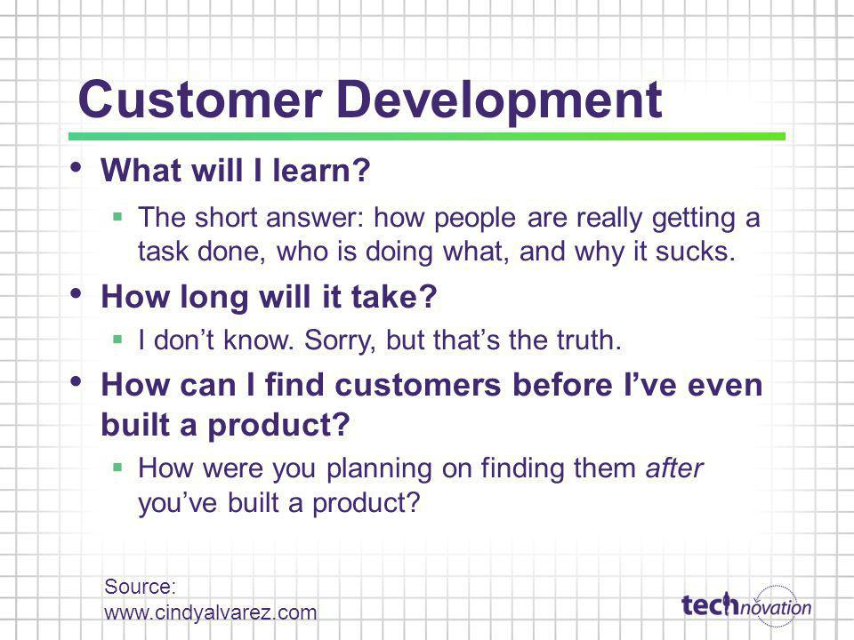 Customer Development What will I learn How long will it take