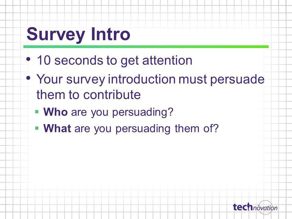 Survey Intro 10 seconds to get attention