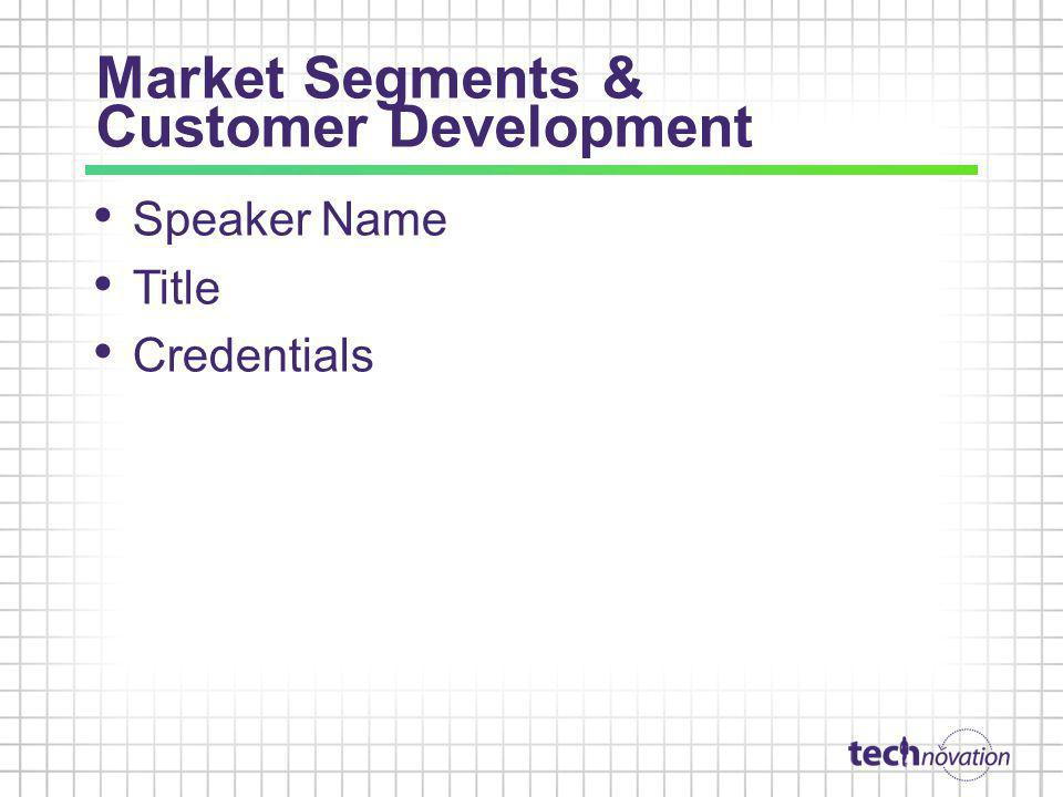 Market Segments & Customer Development