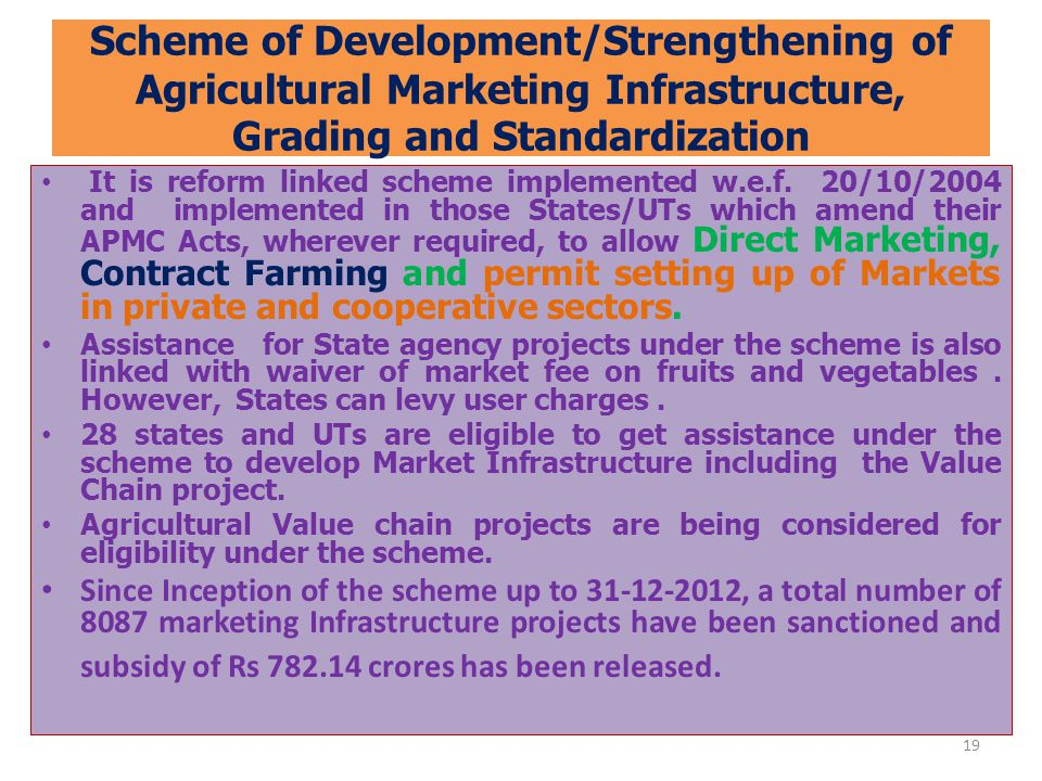 Scheme of Development/Strengthening of Agricultural Marketing Infrastructure, Grading and Standardization
