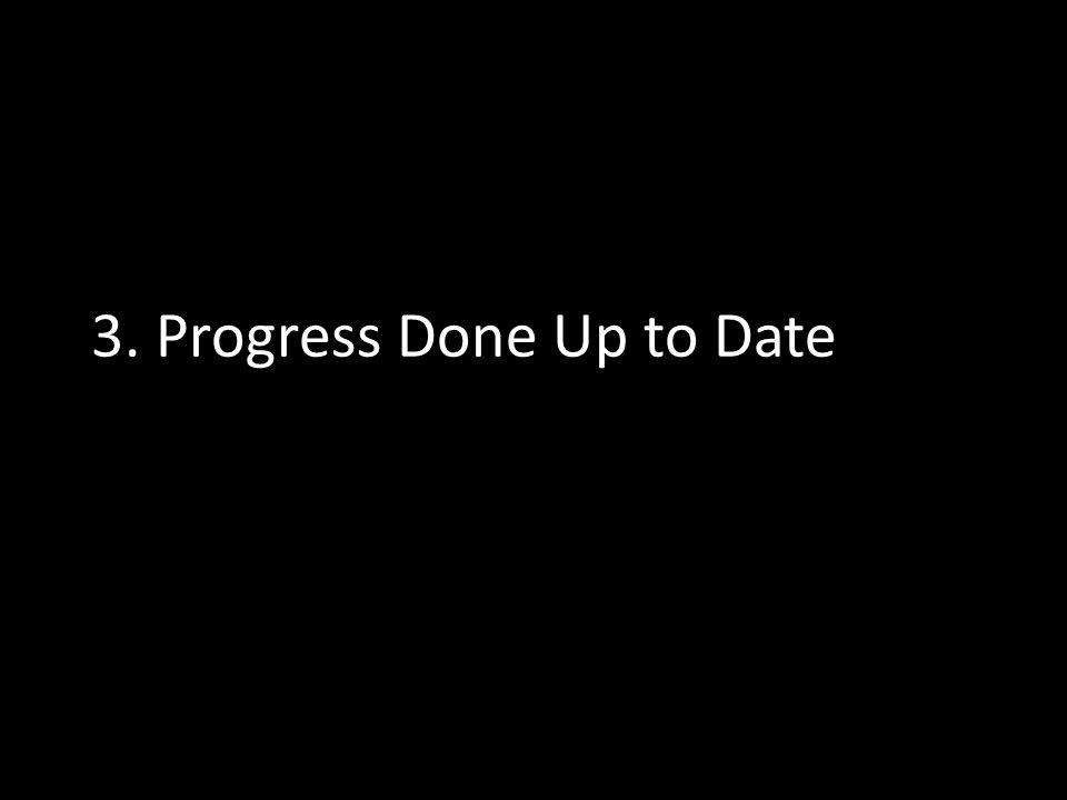 3. Progress Done Up to Date
