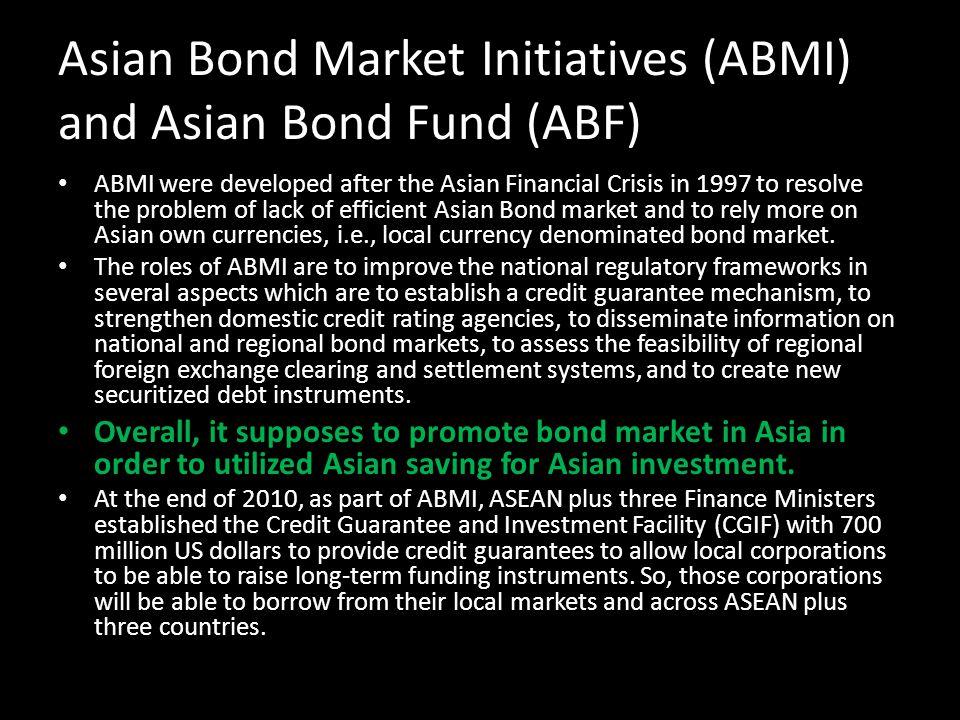 Asian Bond Market Initiatives (ABMI) and Asian Bond Fund (ABF)
