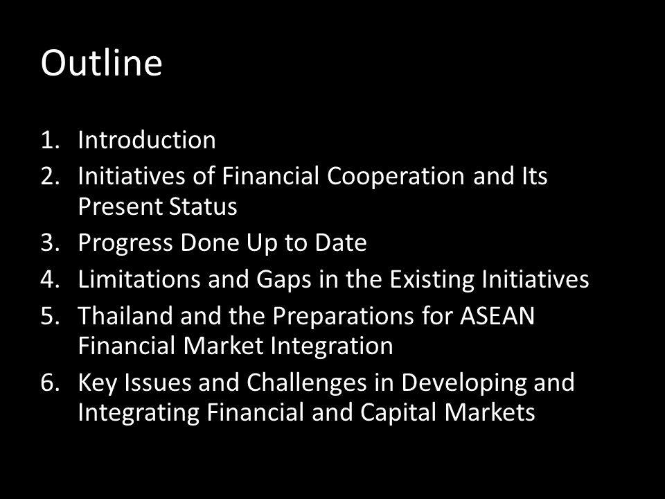 Outline Introduction. Initiatives of Financial Cooperation and Its Present Status. Progress Done Up to Date.