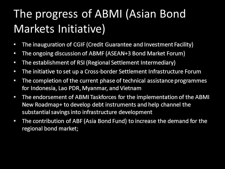 The progress of ABMI (Asian Bond Markets Initiative)