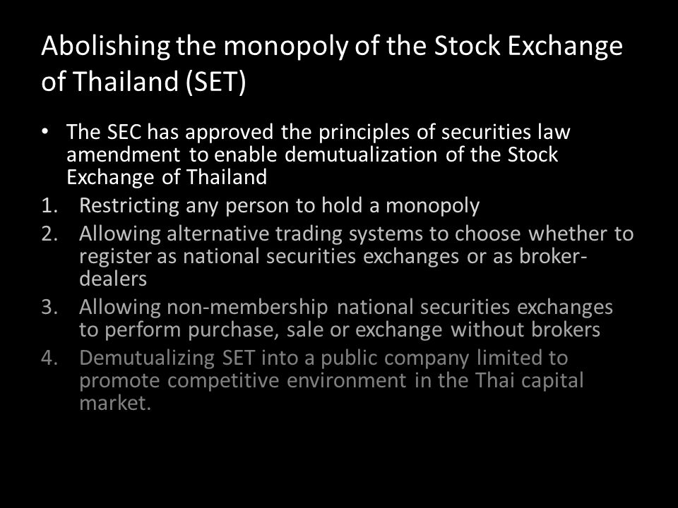 Abolishing the monopoly of the Stock Exchange of Thailand (SET)