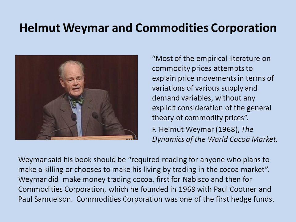 Helmut Weymar and Commodities Corporation