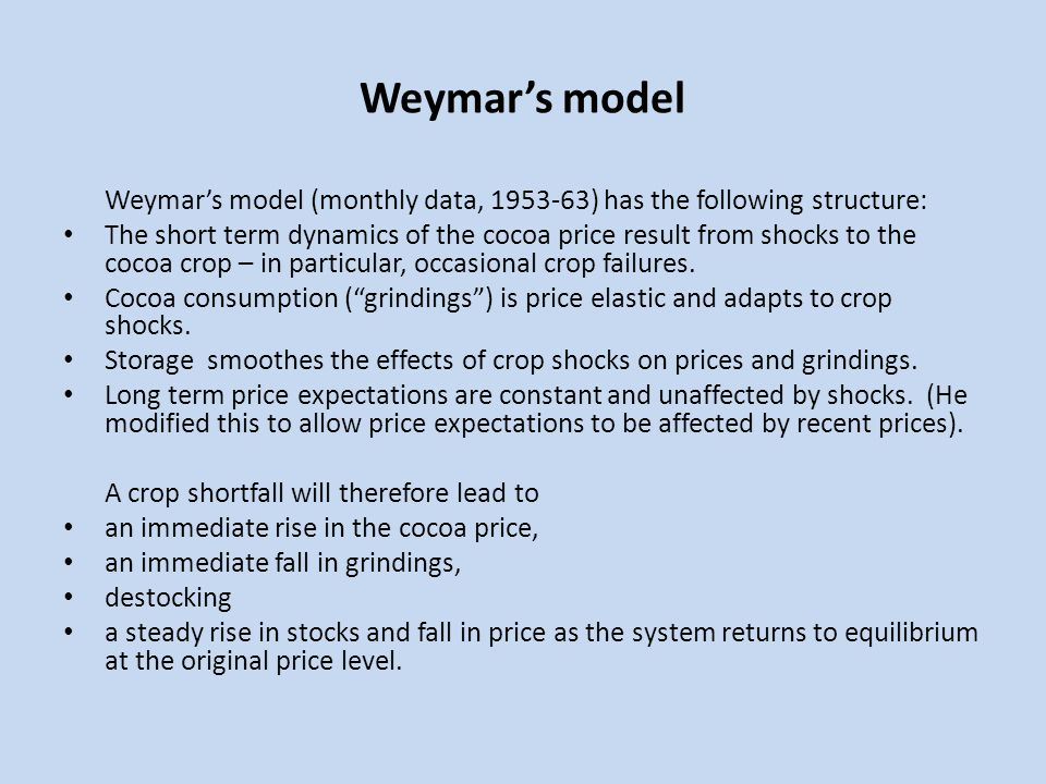 Weymar's model Weymar's model (monthly data, 1953-63) has the following structure: