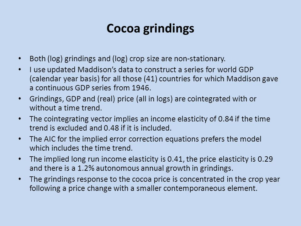 Cocoa grindings Both (log) grindings and (log) crop size are non-stationary.
