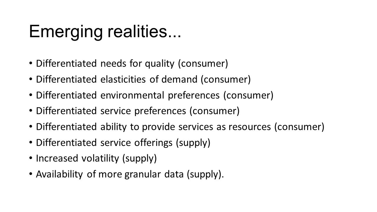 Emerging realities... Differentiated needs for quality (consumer)