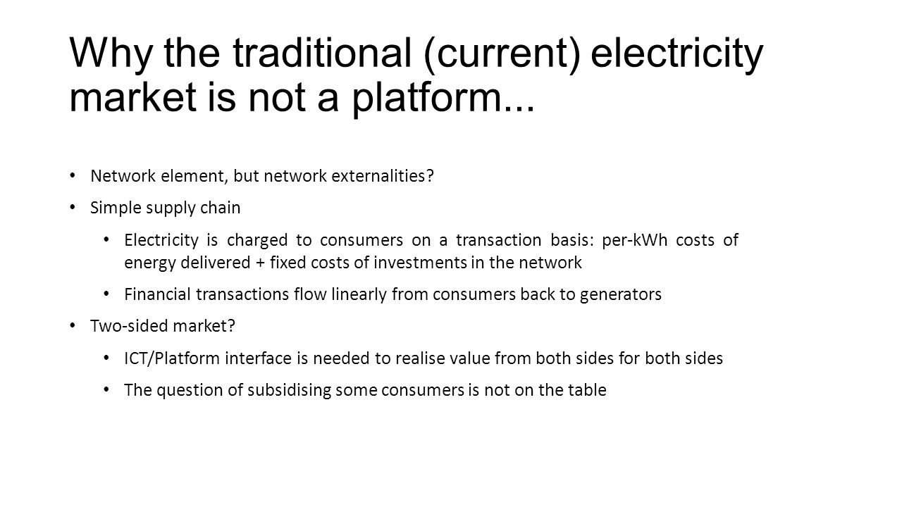 Why the traditional (current) electricity market is not a platform...
