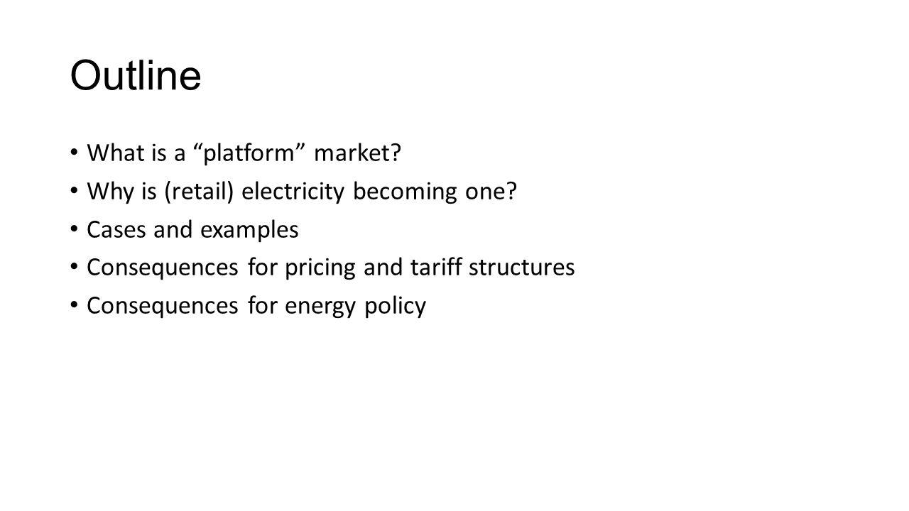 Outline What is a platform market