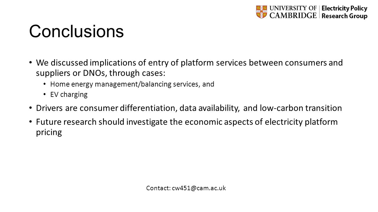 Conclusions We discussed implications of entry of platform services between consumers and suppliers or DNOs, through cases: