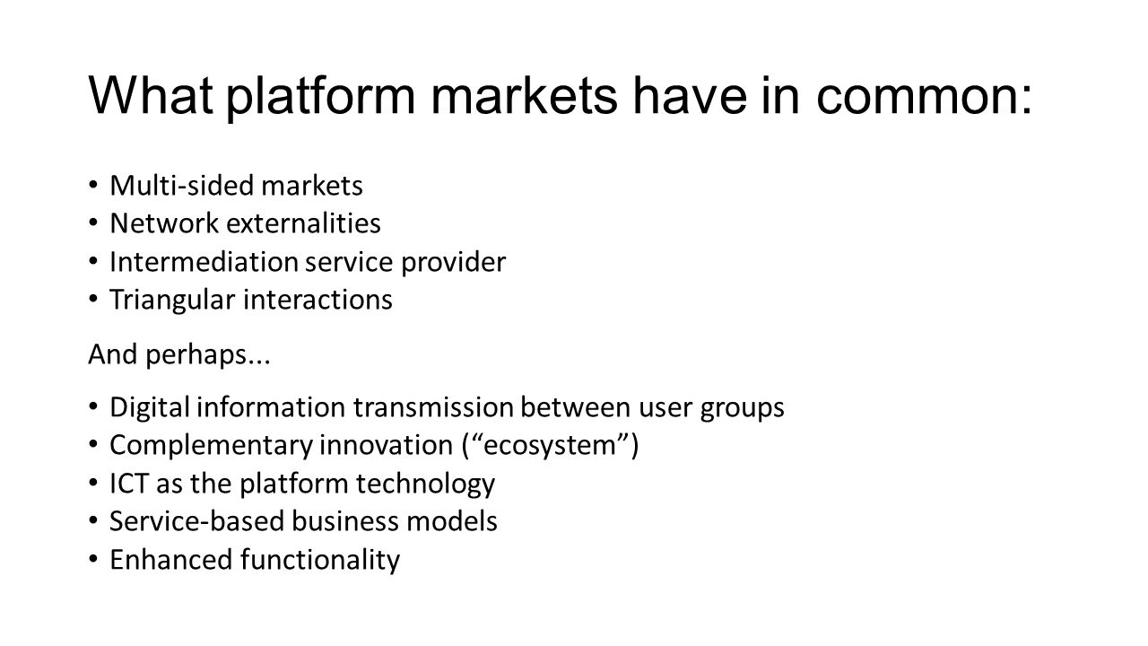 What platform markets have in common:
