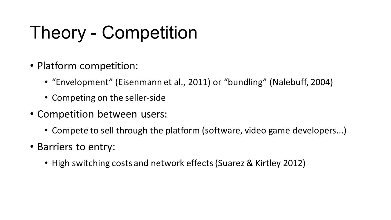 Theory - Competition Platform competition: Competition between users: