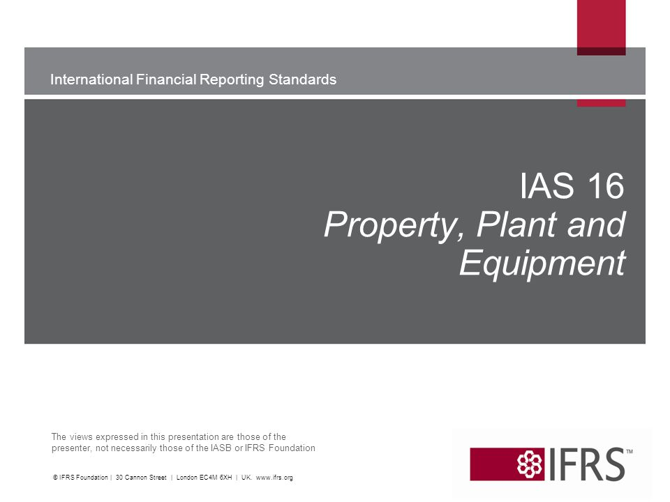IAS 16 Property, Plant and Equipment