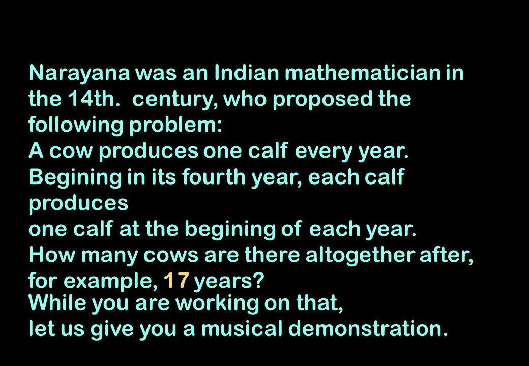 Narayana was an Indian mathematician in the 14th
