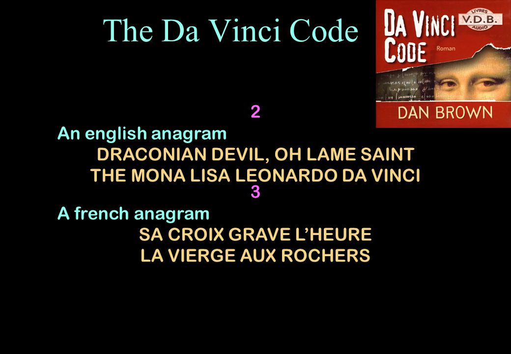 The Da Vinci Code 2 An english anagram DRACONIAN DEVIL, OH LAME SAINT