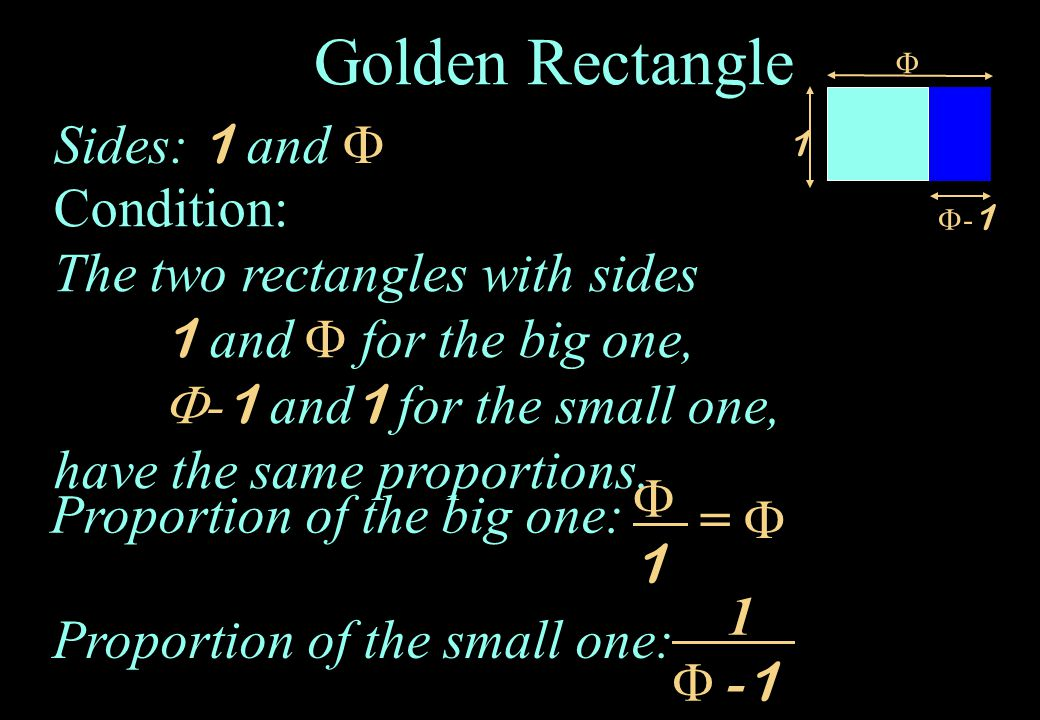 Golden Rectangle Sides: 1 and  Condition: