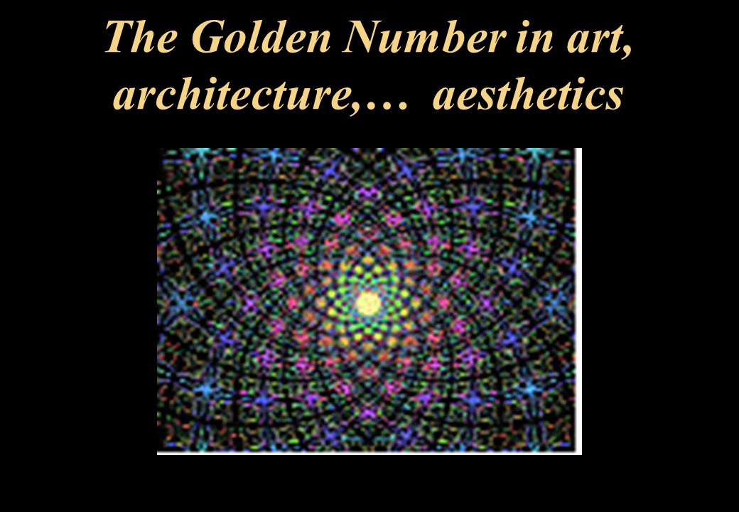 The Golden Number in art, architecture,… aesthetics