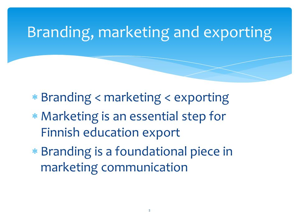 Branding, marketing and exporting