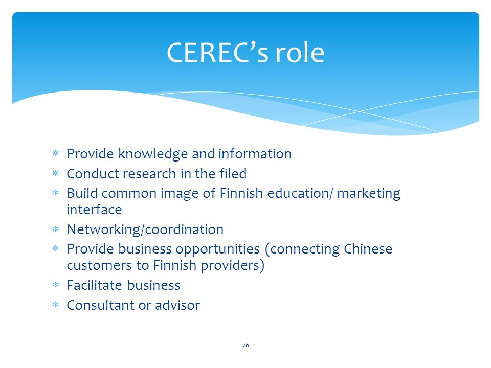 CEREC's role Provide knowledge and information
