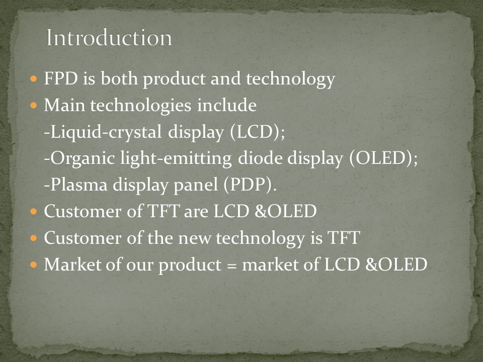 Introduction FPD is both product and technology