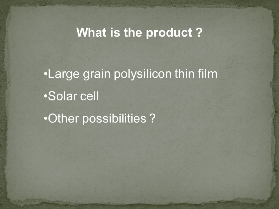 What is the product Large grain polysilicon thin film Solar cell Other possibilities