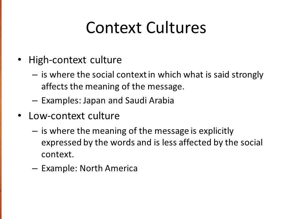 Context Cultures High-context culture Low-context culture