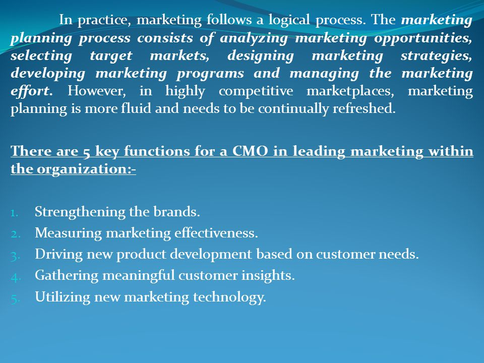 In practice, marketing follows a logical process