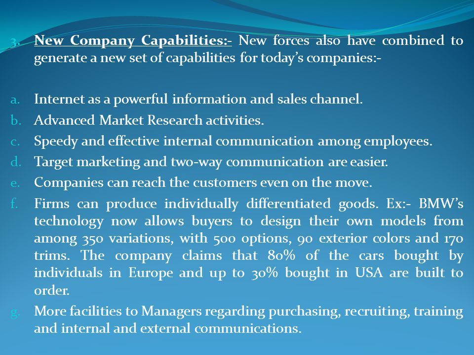 New Company Capabilities:- New forces also have combined to generate a new set of capabilities for today's companies:-