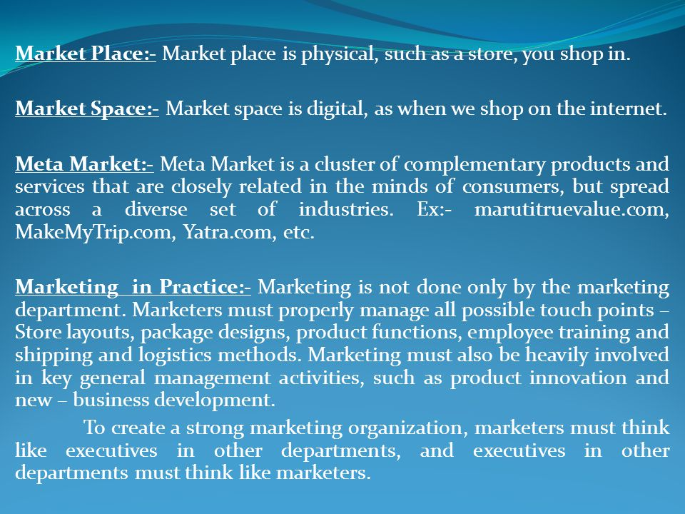 Market Place:- Market place is physical, such as a store, you shop in.