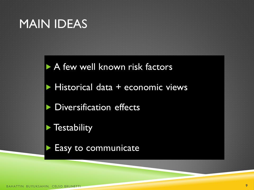 Main Ideas A few well known risk factors