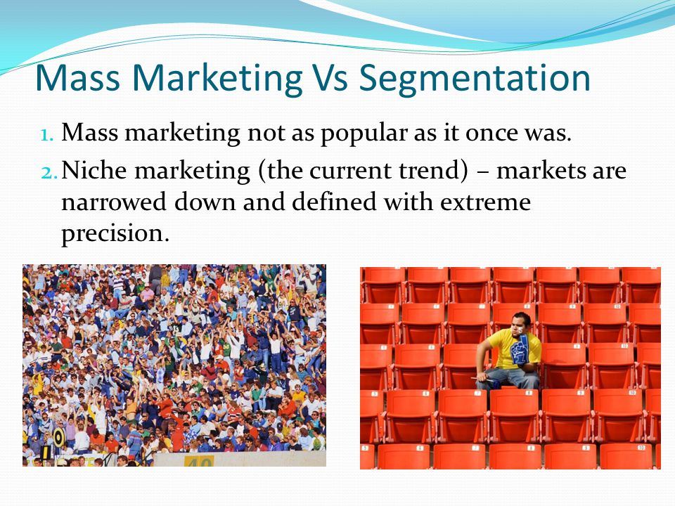 Mass Marketing Vs Segmentation
