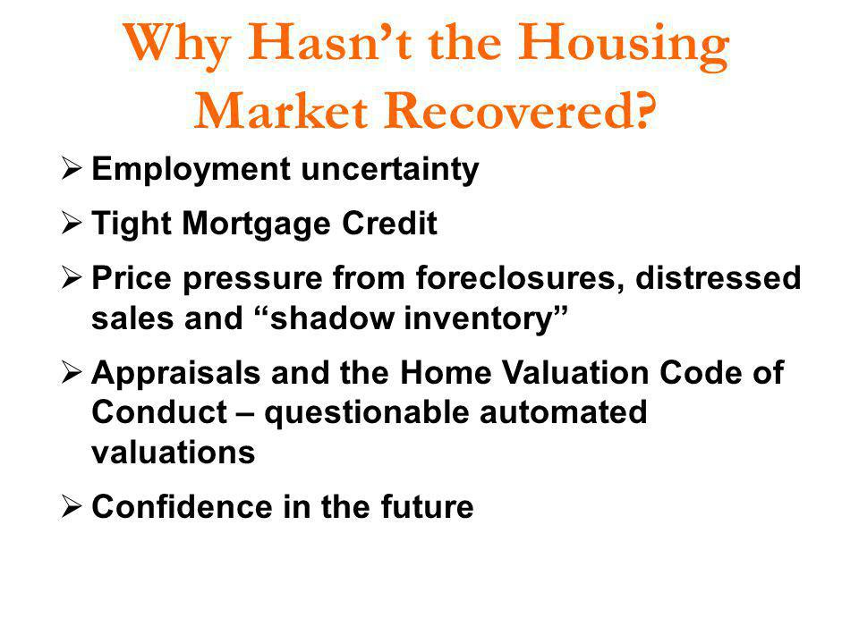 Why Hasn't the Housing Market Recovered