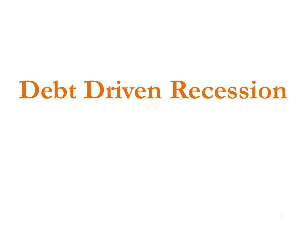 Debt Driven Recession