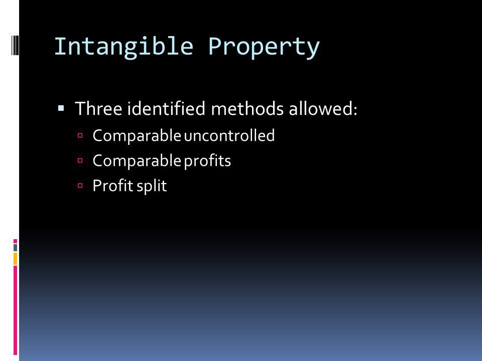 Intangible Property Three identified methods allowed: