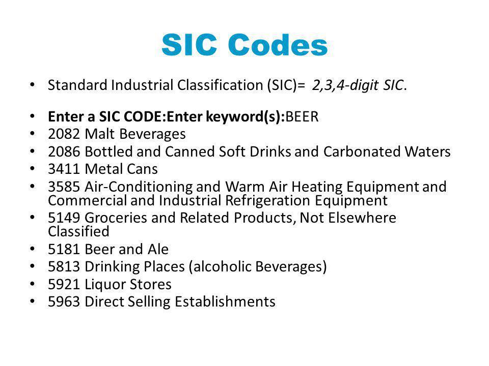 SIC Codes Standard Industrial Classification (SIC)= 2,3,4-digit SIC.