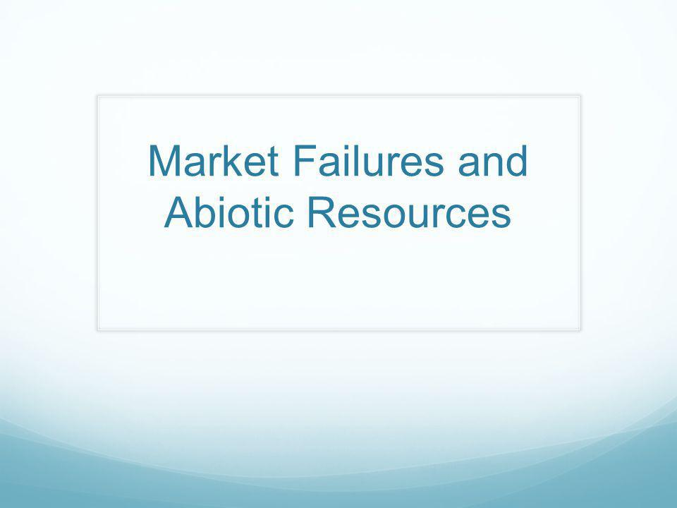 Market Failures and Abiotic Resources