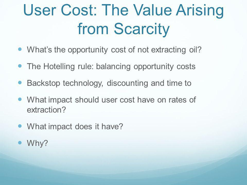 User Cost: The Value Arising from Scarcity