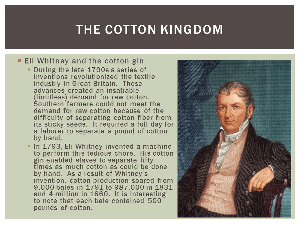 The Cotton Kingdom Eli Whitney and the cotton gin