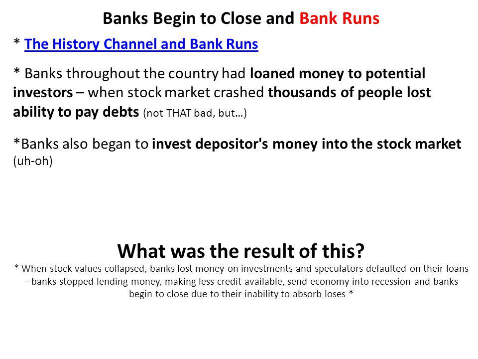 Banks Begin to Close and Bank Runs What was the result of this