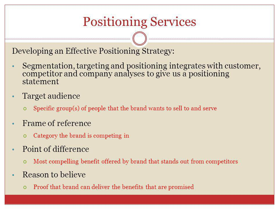 Positioning Services Developing an Effective Positioning Strategy: