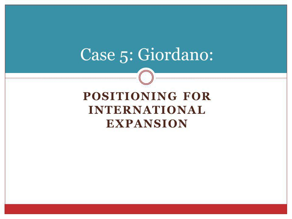 giordano positioning 1 discuss and evaluate giordano's product, business, and corporate strategies product giordano's is a retailer of men's/woman's casual clothes in asia and the.