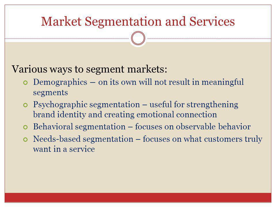 Market Segmentation and Services
